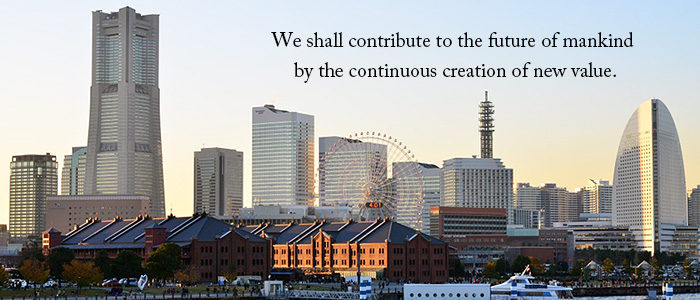 We shall contribute to the future of mankind by the continuous creation of new value.